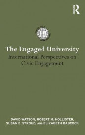 The Engaged University av Elizabeth Babcock, Robert M. Hollister, Susan E. Stroud og David Watson (Innbundet)