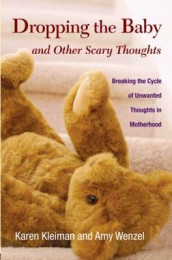 Dropping the Baby and Other Scary Thoughts av Karen Kleiman og Amy Wenzel (Innbundet)