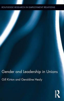 Gender and Leadership in Unions av Gill Kirton og Geraldine Healy (Innbundet)