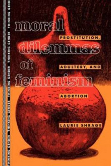 Moral Dilemmas of Feminism av Laurie J. Shrage (Heftet)