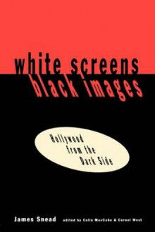 White Screens/Black Images av James Snead, Colin MacCabe og Cornel West (Heftet)
