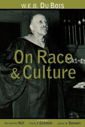 W.E.B. Du Bois on Race and Culture av Bernard W. Bell, Emily R. Grosholz og James B. Stewart (Heftet)