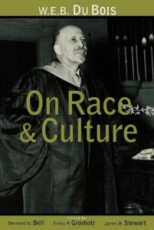 W.E.B.Du Bois on Race and Culture av Bernard W. Bell, Emily R. Grosholz og James B. Stewart (Heftet)