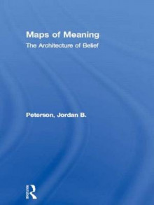 Maps of Meaning av Jordan B. Peterson (Innbundet)