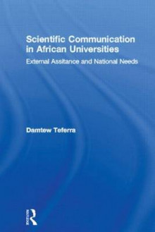 Scientific Communication in African Universities av Damtew Teferra (Innbundet)