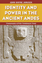 Identity and Power in the Ancient Andes av John Wayne Janusek (Heftet)