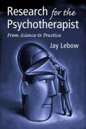 Research for the Psychotherapist av Jay L. Lebow (Heftet)