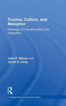 Trauma, Culture, and Metaphor av John P. Wilson og Jacob D. Lindy (Innbundet)