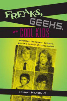 Freaks, Geeks, and Cool Kids av Milner (Innbundet)