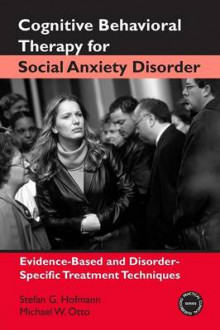 Cognitive Behavioral Therapy for Social Anxiety Disorder av Stefan G. Hofmann og Michael W. Otto (Heftet)