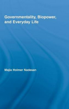 Governmentality, Biopower, and Everyday Life av Majia Holmer Nadesan (Innbundet)
