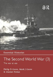 The Second World War, Vol. 3 av Alastair Finlan, Mark J. Grove og Philip D. Grove (Innbundet)
