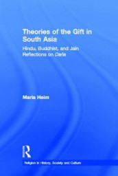 Theories of the Gift in South Asia av Maria Heim (Innbundet)