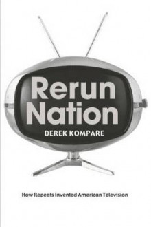 Rerun Nation av Derek Kompare (Heftet)