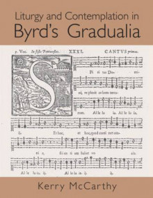 Liturgy and Contemplation in Byrd's Gradualia av Kerry McCarthy (Innbundet)