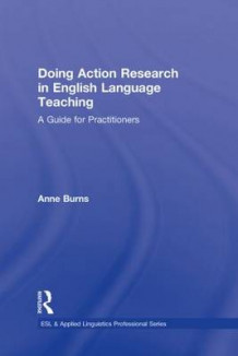 Doing Action Research in English Language Teaching av Anne Burns (Innbundet)
