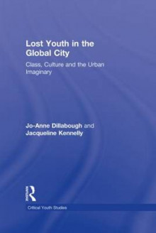 Lost Youth in the Global City av Jo-Anne Dillabough og Jacqueline Kennelly (Innbundet)