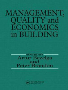 Management, Quality and Economics in Building av A. Bezelga og Peter S. Brandon (Innbundet)