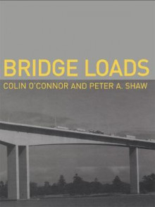 Bridge Loads av Colin O'Connor, Peter Shaw og Colin O'Conner (Innbundet)
