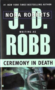 Ceremony in Death av J. D. Robb (Heftet)