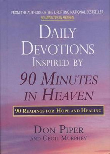 Daily Devotions Inspired by 90 Minutes in Heaven av Don Piper og Mr Cecil Murphey (Innbundet)