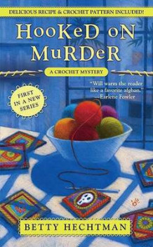Hooked on Murder av Betty Hechtman (Heftet)