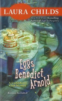 Eggs Benedict Arnold av Laura Childs (Heftet)