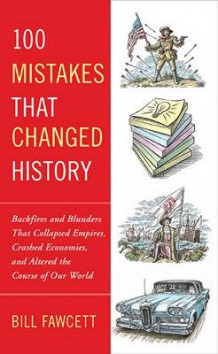 100 Mistakes That Changed History av Bill Fawcett (Heftet)