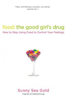 Food: The Good Girl's Drug av Sunny Sea Gold (Heftet)