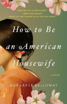How to be an American housewife av Margaret Dilloway (Heftet)