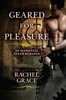 Geared for Pleasure av Rachel Grace (Heftet)