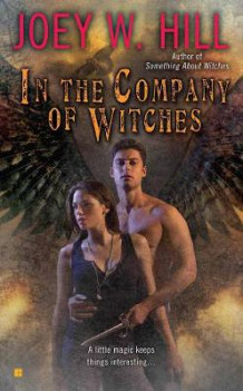 In The Company Of Witches av Joey W. Hill (Heftet)