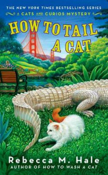 How To Tail A Cat av Rebecca M. Hale (Heftet)
