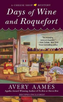 Days of Wine and Roquefort av Avery Aames (Heftet)