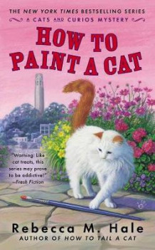 How to Paint a Cat av Rebecca M. Hale (Heftet)