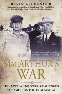 Macarthur's War: The Flawed Genius Who Challenged The American Political System av Bevin Alexander (Heftet)