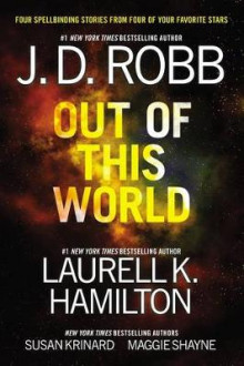 Out of This World av J D Robb, Laurell K Hamilton, Susan Krinard og Maggie Shayne (Heftet)