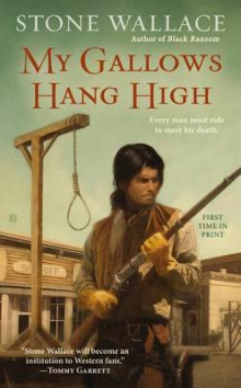 My Gallows Hang High av Stone Wallace (Heftet)