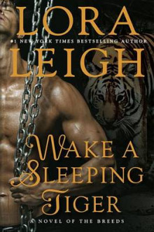 Wake A Sleeping Tiger av Lora Leigh (Innbundet)