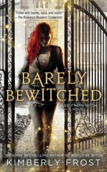 Barely Bewitched av Kimberly Frost (Heftet)