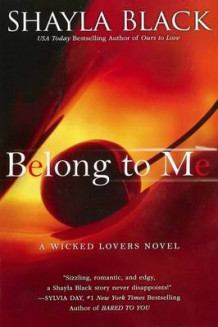 Belong to Me av Shayla Black (Heftet)