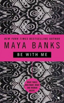 Be with Me av Maya Banks (Heftet)