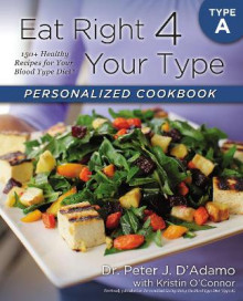 Eat Right 4 Your Type Personalized Cookbook Type A: 150+ Healthy RecipesFor Your Blood Type Diet av Peter J. D'Adamo (Heftet)