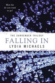 Falling in av Lydia Michaels (Heftet)