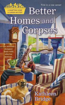 Better Homes And Corpses: A Hamptons Home & Garden Mystery Book 1 av Kathleen Bridge (Heftet)