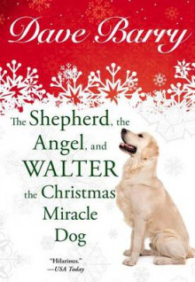 The Shepherd, the Angel, and Walter the Christmas Miracle Dog av Dr Dave Barry (Heftet)