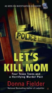 Let's Kill Mom av Donna Fielder (Heftet)