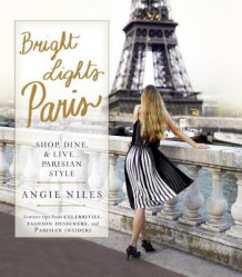 Bright Lights Paris av Angie Niles (Heftet)