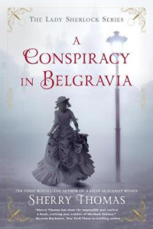 A Conspiracy In Belgravia av Sherry Thomas (Heftet)