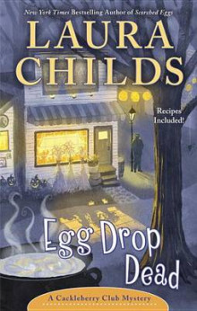 Egg Drop Dead av Laura Childs (Innbundet)